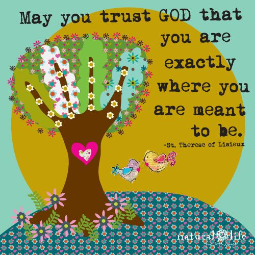 trust god you are where